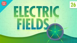 Download Electric Fields: Crash Course Physics #26 Video