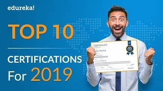 Download Top 10 Certifications For 2019 | Highest Paying IT Certifications 2019 | Edureka Video