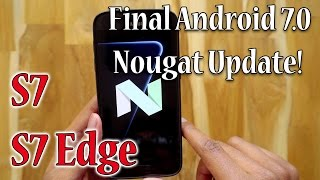 Download Galaxy S7/S7 Edge Official Android 7.0 Nougat Update Installation & Review! Video