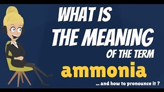 Download What is AMMONIA? What does AMMONIA mean? AMMONIA meaning, definition & explanation Video