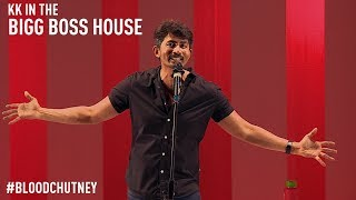 Download KK in the Bigg Boss House | Standup Comedy Clip from Blood Chutney Video