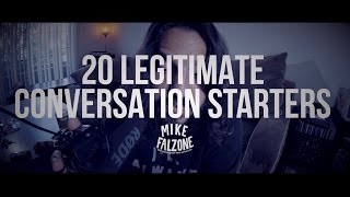 Download 20 Legitimate Conversation Starters (by @Mikefalzone) Video