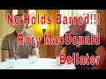 Download NO HOLDS BARRED!!! Rory MacDonald Bellator 179 Video