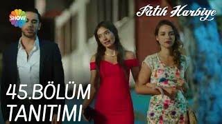 Download Fatih Harbiye 45. Bölüm Tanıtımı Video