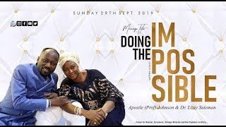Download DOING THE IMPOSSIBLE BY APOSTLE JOHNSON (Sunday Service 29th Sept. 2019) Video