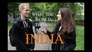 Download What the World Thinks of INDIA Video