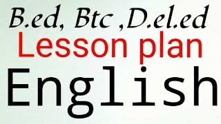 Deled/btc 2nd Sem English lesson plan - #12 : Our body Parts Free