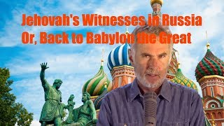 Download Jehovah's Witnesses in Russia. Or, back to Babylon Video