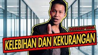 Download CARA MENJAWAB KELEBIHAN DAN KEKURANGAN (PERTANYAAN INTERVIEW HRD) Video
