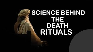 Download Science Behind the Death Rituals by Sadhguru Video