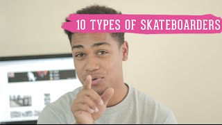 Download 10 Types of Skateboarders Video
