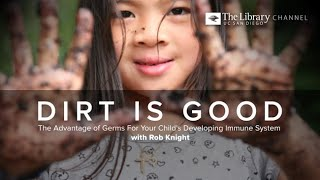 Download Dirt is Good with Rob Knight - An Author Talk on The Library Channel Video