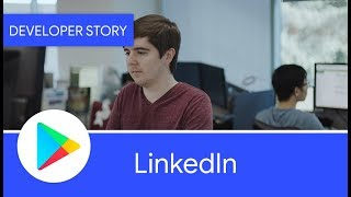 Download Android Developer Story: LinkedIn uses Android Studio to build a performant app Video