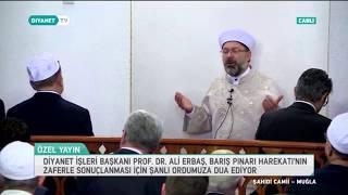 Download Prof. Dr. Ali Erbaş, Muğla Şahidi Camii'nde #BarışPınarıHarekatı için Dua Etti Video