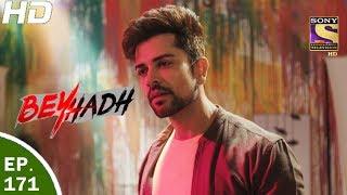 Download Beyhadh - बेहद - Ep 171 - 6th Jun, 2017 Video