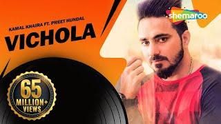 Download Vichola | Kamal Khaira ft. Preet Hundal | New punjabi Song 2016 | Official HD Video