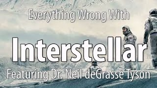 Download Everything Wrong With Interstellar, Featuring Dr. Neil deGrasse Tyson Video
