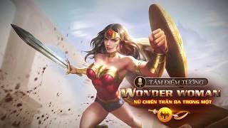 Download [Tâm điểm tướng] Wonder Woman - Nữ chiến thần ba trong một - Garena Liên Quân Mobile Video