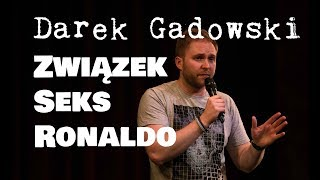 Download Darek Gadowski - Związek, seks i Ronaldo! Video