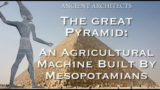 Download The Great Pyramid of Egypt: A Mesopotamian Agricultural Machine | Ancient Architects Video