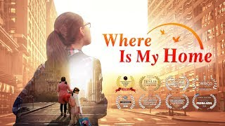 Download Best Christian Family Movie ″Where Is My Home″ | God Gave Me a Happy Family (English Dubbed Movie) Video