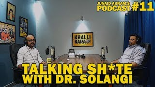 Download Talking Sh*te with Dr. Solangi | Junaid Akram's Podcast #11 Video