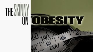 Download The Complete Skinny on Obesity Video