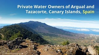 Download Private Water Owners of Argual and Tazacorte, Canary Islands, SPAIN Video