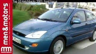 Download Top 10 Hatchbacks 2001: Ford Focus Video