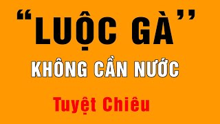 Download ✅ Tuyệt Chiêu Luộc Gà Không Cần Dùng Nước - Ai Nấu Ăn Cũng Phải Biết | Hồn Việt Food Video