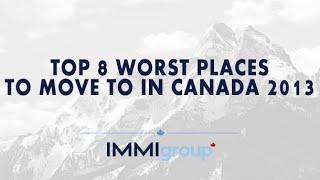 Download TOP 8 WORST PLACES TO MOVE IN CANADA (2013) Video