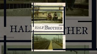 Download Half Brother Video