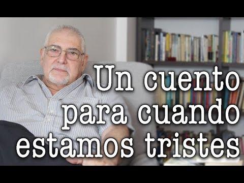 Jorge Bucay -  Un cuento para cuando estamos TRISTES