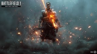 Download Battlefield 1 Official They Shall Not Pass Trailer Video