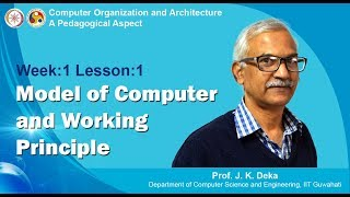 Download COA [Module 01 - Lecture 01]: Model of Computer and Working Principle Video