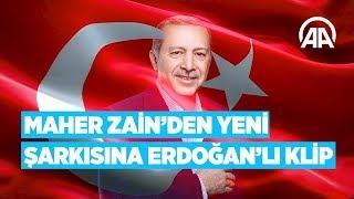 Download Maher Zain'den yeni şarkısına Erdoğan'lı klip Video