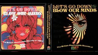 Download Let's Go Down and Blow Our Minds - The British Psychedelic Sounds Of 1967 [disc 2] Video