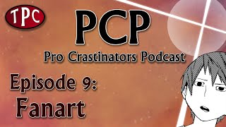 Download Pro Crastinators Podcast: Episode 9 - Fanart Video