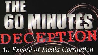 Download The 60 Minutes Deception (full length, official documentary) How Clinton affects the media Video