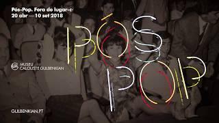 Download Pós-Pop. Fora do lugar-comum | Museu Calouste Gulbenkian Video