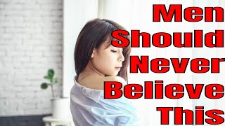Download 4 Common Things Men Should Never Believe About Women Video