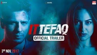 Download Ittefaq | Trailer | Sidharth Malhotra, Sonakshi Sinha, Akshaye Khanna Video