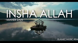 Download Maher Zain - Insha Allah | Islamic Musical Remix Video