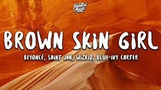 Download Beyoncé - BROWN SKIN GIRL (Lyrics) ft. SAINt JHN, WizKid, Blue Ivy Carter Video