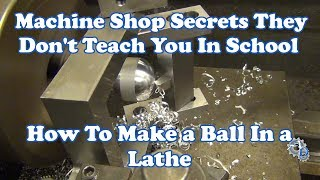 Download The Secret to Cutting a Ball On a Manual Lathe Video