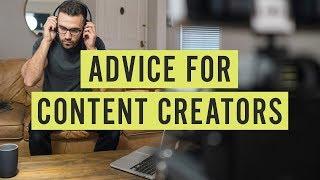 Download Advice for Content Creators Video