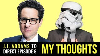 Download My Thoughts on J.J. Abrams Directing Star Wars: Episode 9 Video
