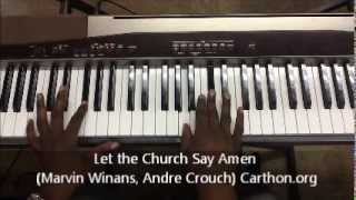 Download Let the Church Say Amen (Winans, Crouch) Lafayette Carthon Tutorial. Order Skype lessons or tutorial Video
