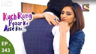 Download Kuch Rang Pyar Ke Aise Bhi - कुछ रंग प्यार के ऐसे भी - Ep 343 - 22nd June, 2017 Video