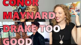 Download Conor Maynard - Drake Too Good feat Rihanna (Reaction 🔥) Video